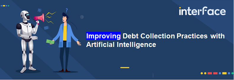 Improving Debt Collection Practices with Artificial Intelligence