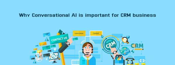 Why Conversational AI is important for CRM Business